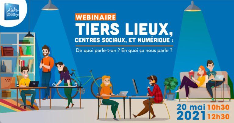 """Vidéo du Webinaire """"Tiers lieux, centres sociaux et numérique : de quoi parle-t-on ?"""